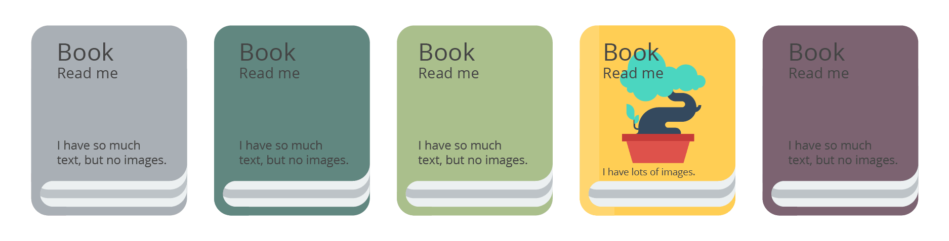 Which book would you choose to read? Wouldn't you pick the one with an image on it? How fast can you figure out each book's subject, or get interested to know more about it? What if these were surveys? Wouldn't you participate in the one that look more welcoming?